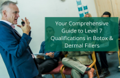 Your Comprehensive Guide to Level 7 Qualifications in Botox and Dermal Fillers