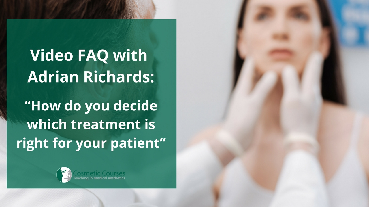 How do you decide which treatment is right for your patient