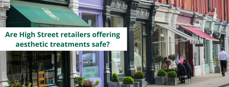 Are High Street retailers offering aesthetic treatments safe?